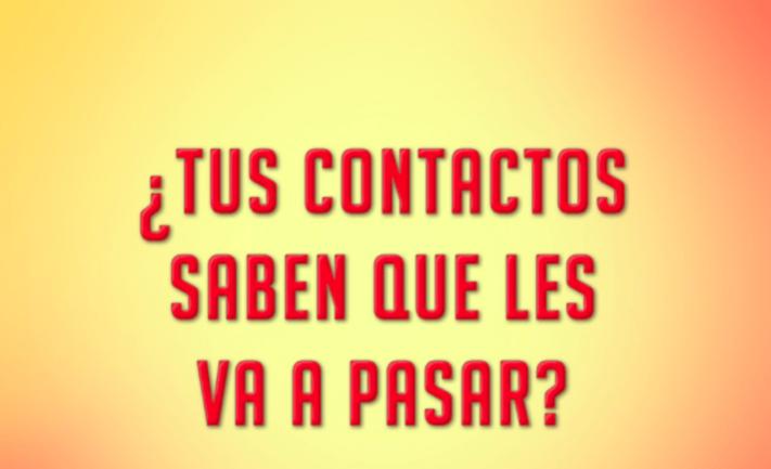 ¿Tus contactos saben que les va a pasar?