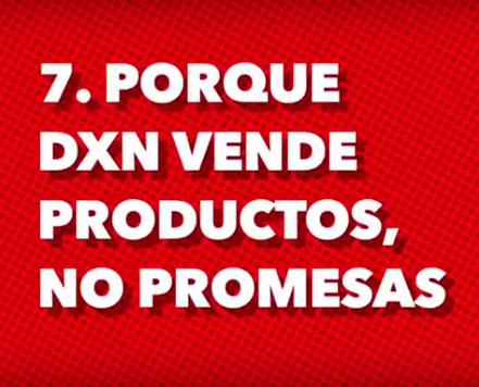 DXN vende productos, no promesas